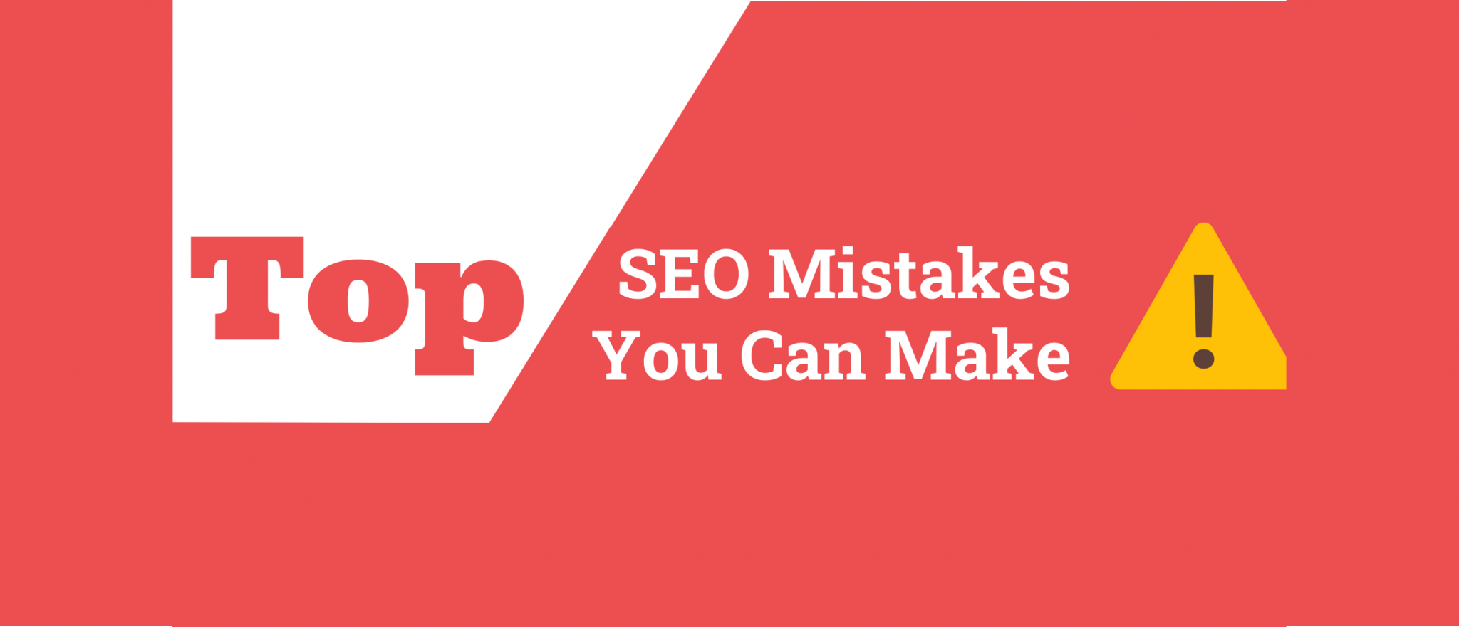 top seo mistakes you can make header
